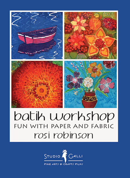 Batik Workshop - Fun on Fabric and Paper by Rosi Robinson